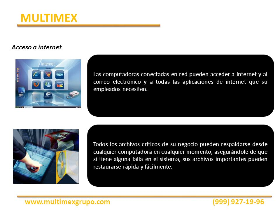 Las computadoras conectadas en red pueden acceder a Internet y al correo electrónico y a todas las aplicaciones de internet que su empleados necesiten