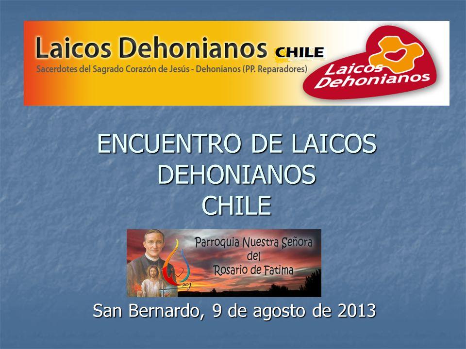 ENCUENTRO DE LAICOS DEHONIANOS CHILE San Bernardo, 9 de agosto de 2013