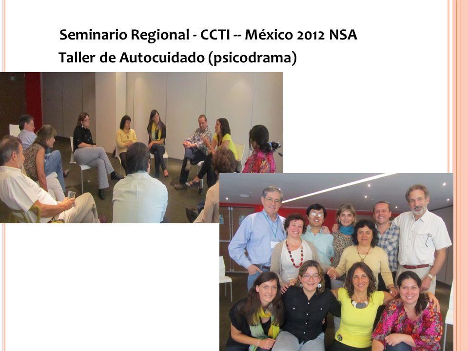 Seminario Regional - CCTI -- México 2012 NSA Taller de Autocuidado (psicodrama) www.eatip.org.ar
