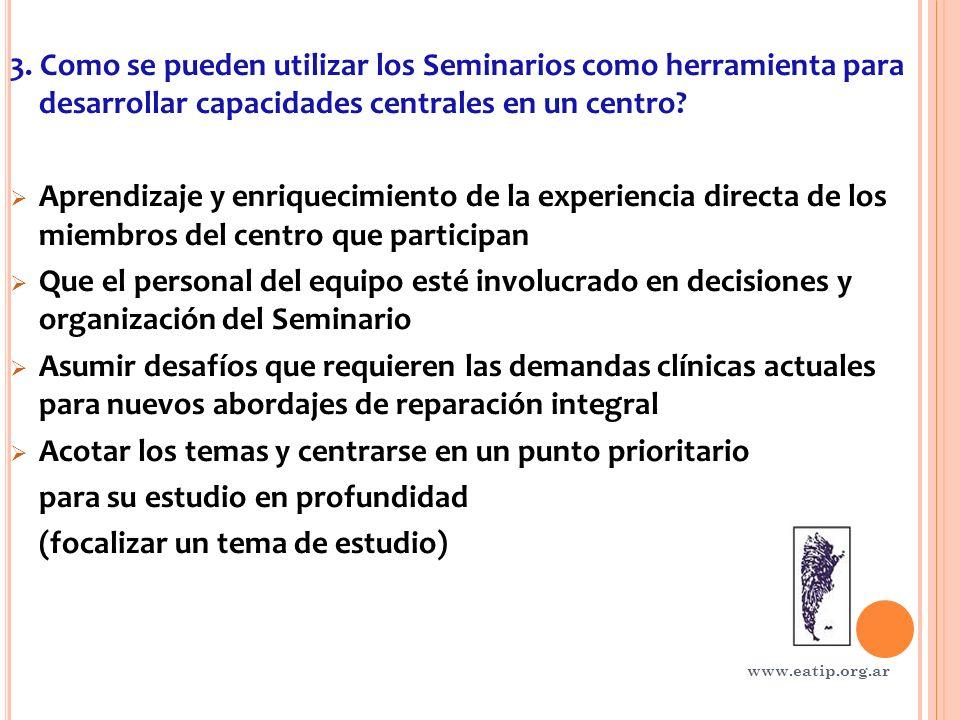 3. Como se pueden utilizar los Seminarios como herramienta para desarrollar capacidades centrales en un centro? Aprendizaje y enriquecimiento de la ex