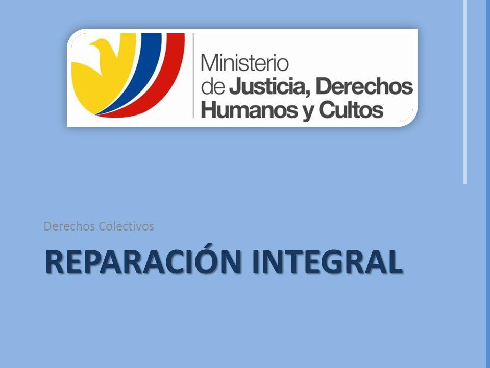 REPARACIÓN INTEGRAL Derechos Colectivos