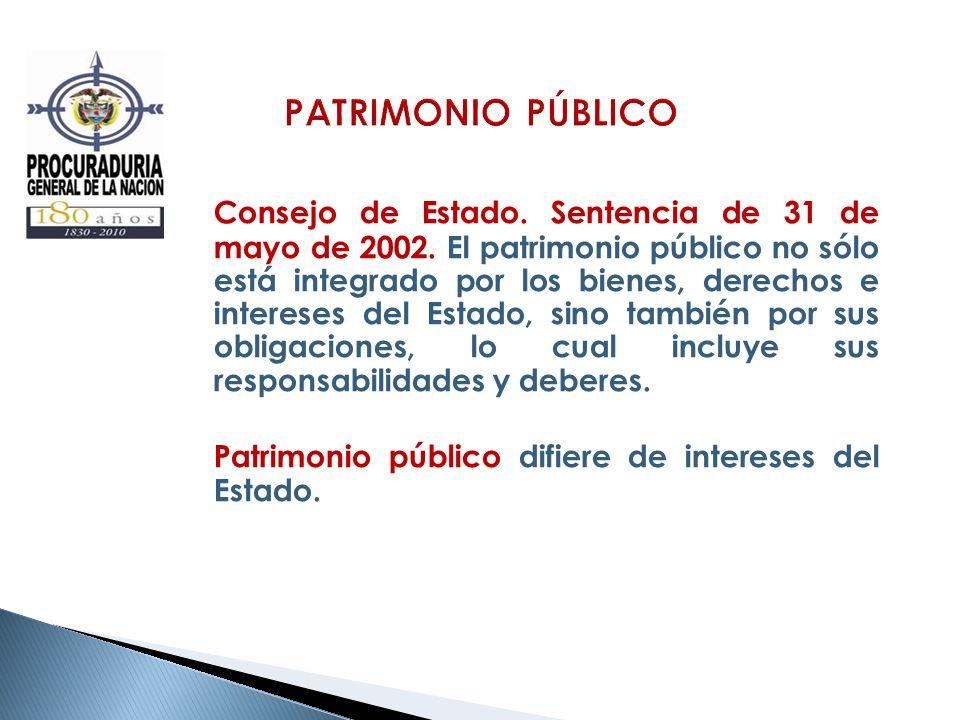 Consejo de Estado. Sentencia de 31 de mayo de 2002. El patrimonio público no sólo está integrado por los bienes, derechos e intereses del Estado, sino