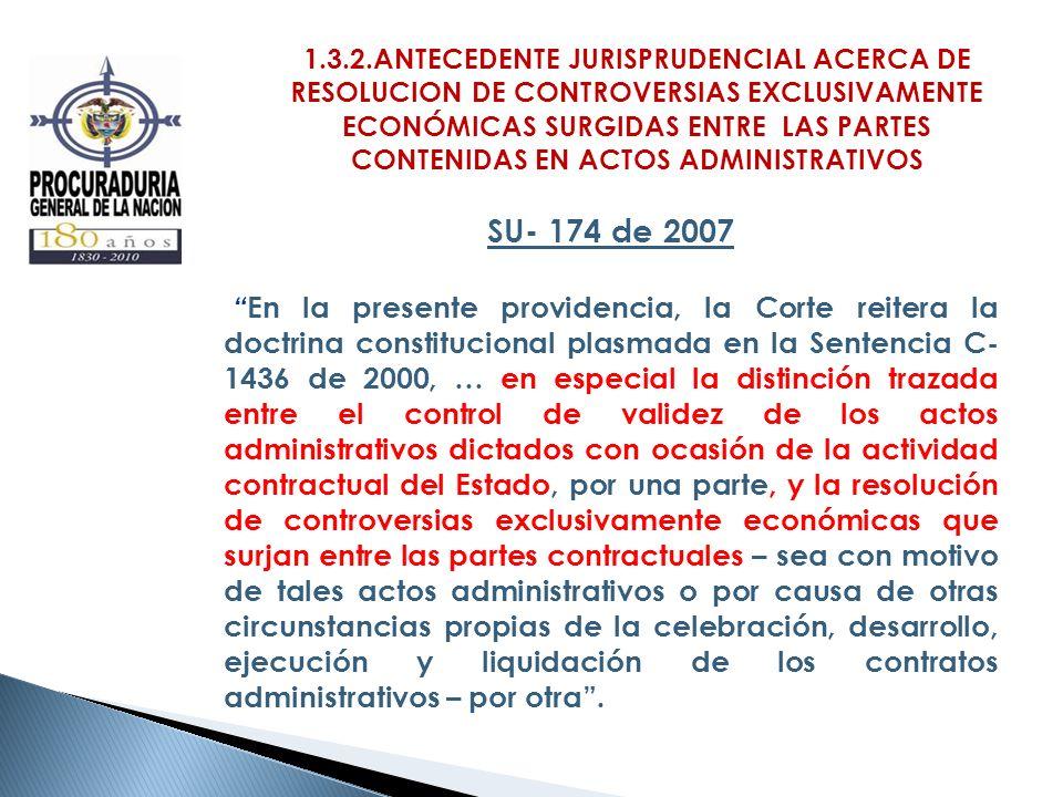 1.3.2.ANTECEDENTE JURISPRUDENCIAL ACERCA DE RESOLUCION DE CONTROVERSIAS EXCLUSIVAMENTE ECONÓMICAS SURGIDAS ENTRE LAS PARTES CONTENIDAS EN ACTOS ADMINI