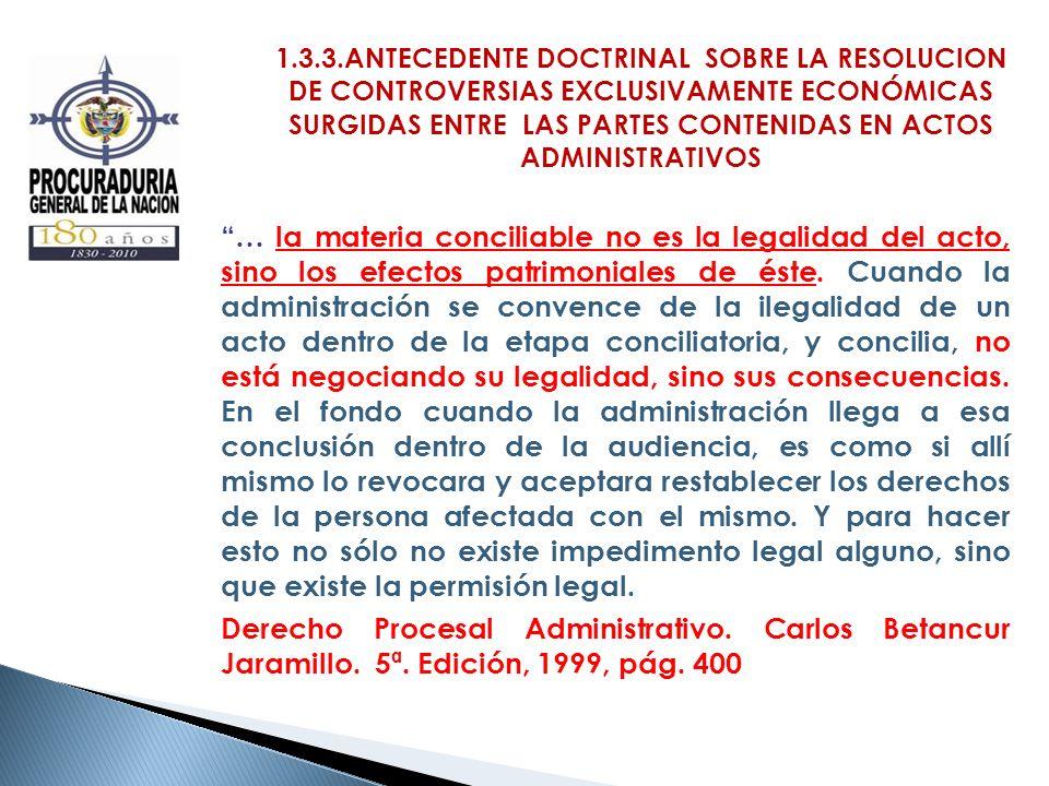 1.3.3.ANTECEDENTE DOCTRINAL SOBRE LA RESOLUCION DE CONTROVERSIAS EXCLUSIVAMENTE ECONÓMICAS SURGIDAS ENTRE LAS PARTES CONTENIDAS EN ACTOS ADMINISTRATIV