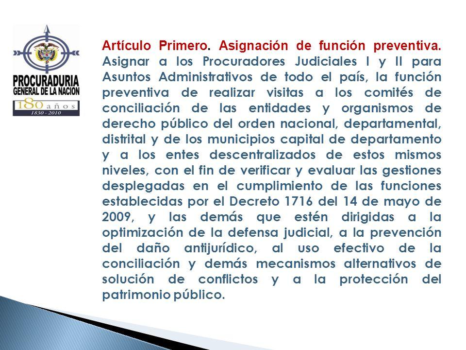 Artículo Primero. Asignación de función preventiva. Asignar a los Procuradores Judiciales I y II para Asuntos Administrativos de todo el país, la func