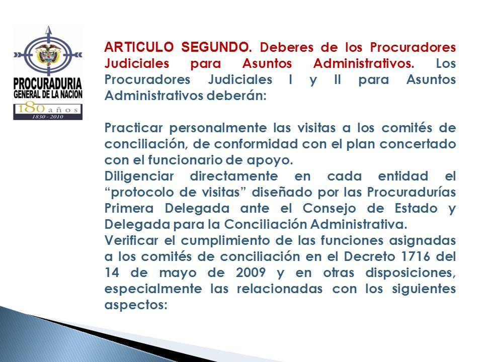 ARTICULO SEGUNDO. Deberes de los Procuradores Judiciales para Asuntos Administrativos. Los Procuradores Judiciales I y II para Asuntos Administrativos