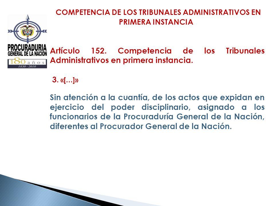 COMPETENCIA DE LOS TRIBUNALES ADMINISTRATIVOS EN PRIMERA INSTANCIA Artículo 152. Competencia de los Tribunales Administrativos en primera instancia. 3