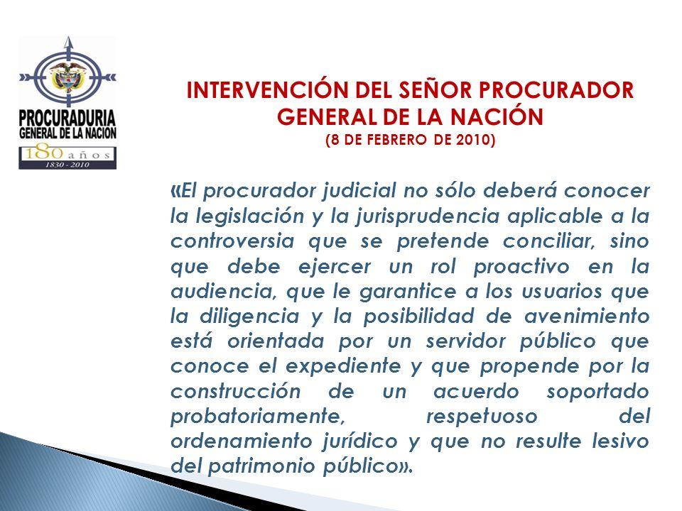 INTERVENCIÓN DEL SEÑOR PROCURADOR GENERAL DE LA NACIÓN (8 DE FEBRERO DE 2010) « El procurador judicial no sólo deberá conocer la legislación y la juri