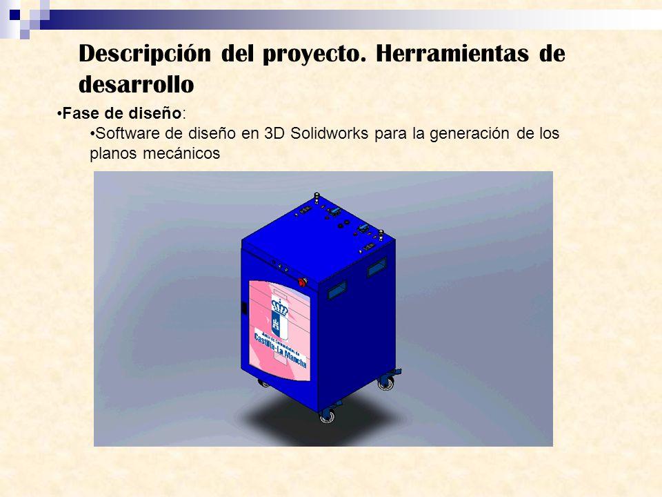 Descripción del proyecto. Herramientas de desarrollo Fase de diseño: Software de diseño en 3D Solidworks para la generación de los planos mecánicos