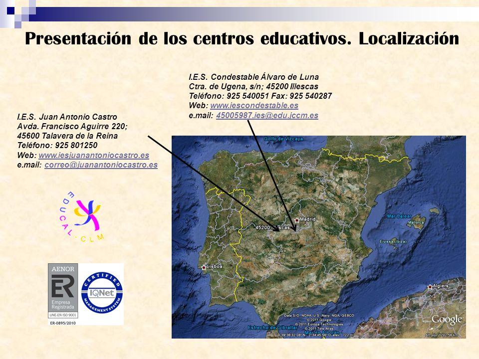 Presentación de los centros educativos. Localización I.E.S. Condestable Álvaro de Luna Ctra. de Ugena, s/n; 45200 Illescas Teléfono: 925 540051 Fax: 9