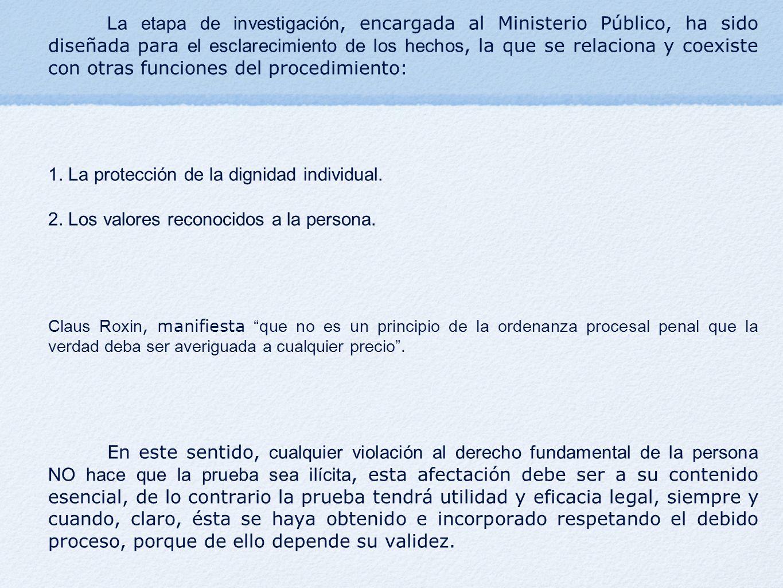 La etapa de investigación, encargada al Ministerio Público, ha sido diseñada para el esclarecimiento de los hechos, la que se relaciona y coexiste con