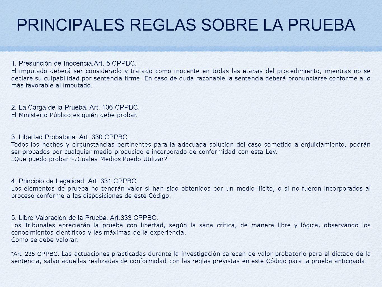 PRINCIPALES REGLAS SOBRE LA PRUEBA 1. Presunción de Inocencia.Art.