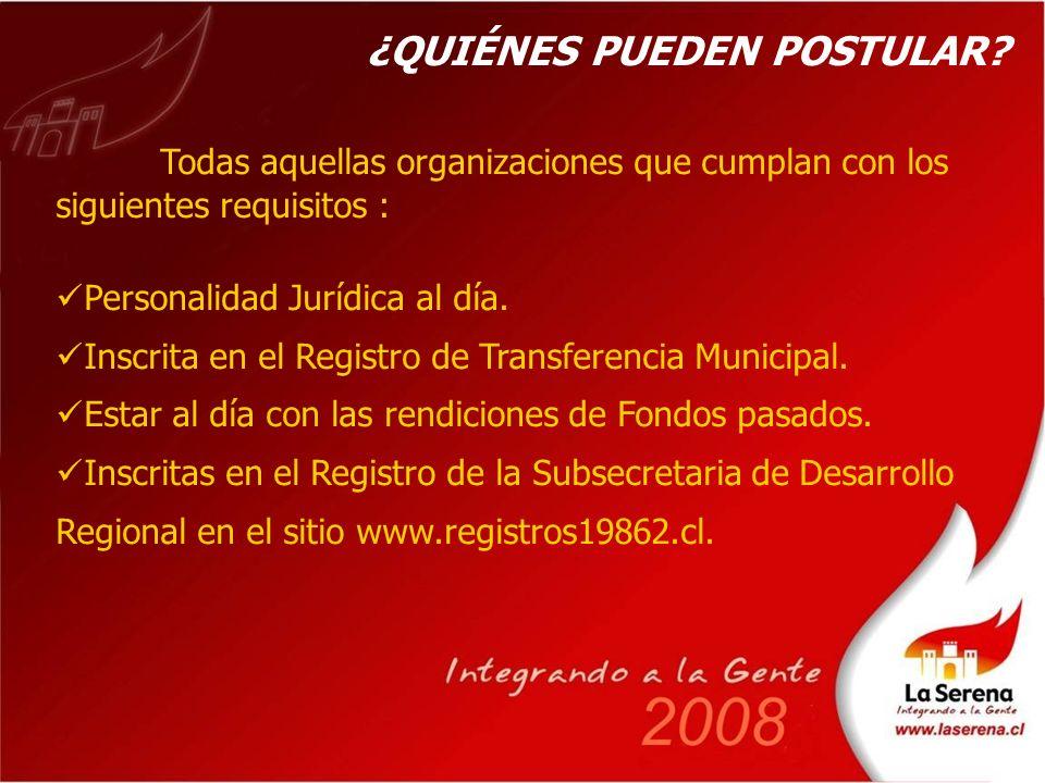 Todas aquellas organizaciones que cumplan con los siguientes requisitos : Personalidad Jurídica al día.