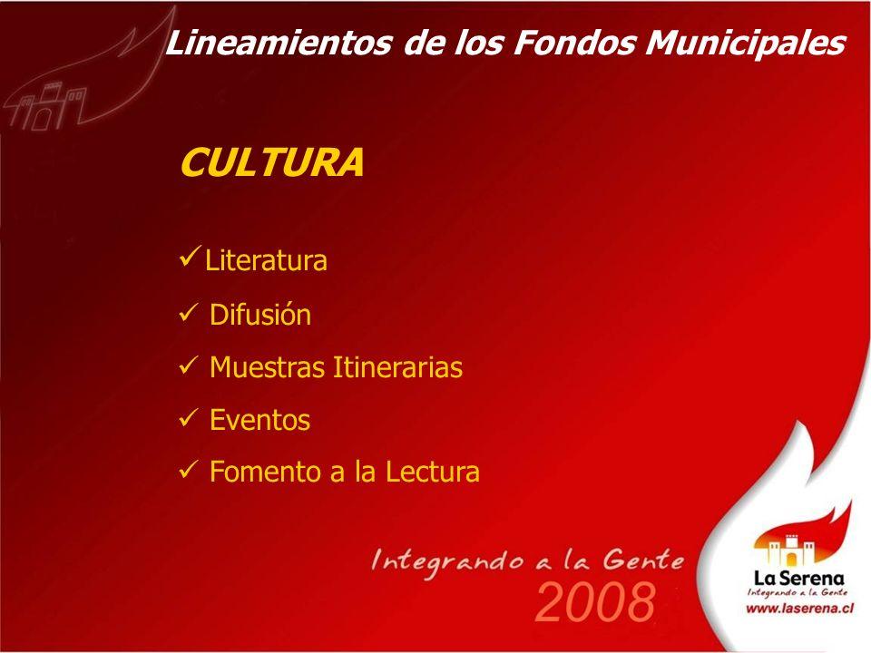 CULTURA Literatura Difusión Muestras Itinerarias Eventos Fomento a la Lectura Lineamientos de los Fondos Municipales