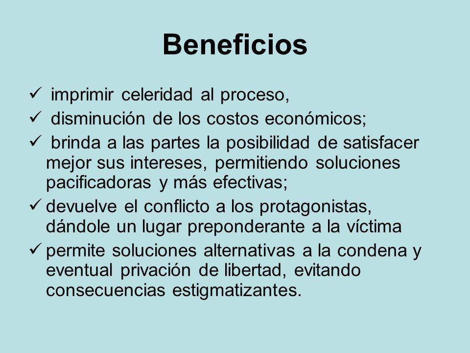 Beneficios imprimir celeridad al proceso, disminución de los costos económicos; brinda a las partes la posibilidad de satisfacer mejor sus intereses,