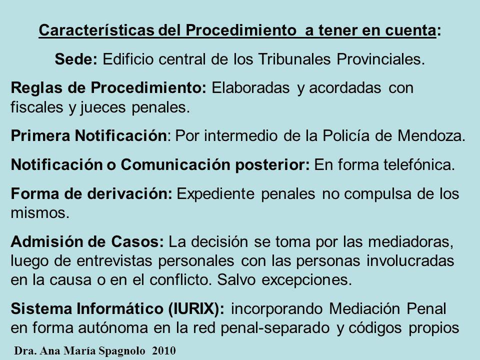 Características del Procedimiento a tener en cuenta: Sede: Edificio central de los Tribunales Provinciales. Reglas de Procedimiento: Elaboradas y acor