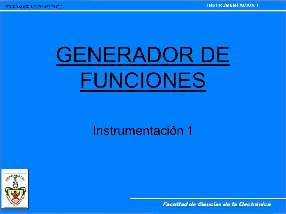 GENERADOR DE FUNCIONES Instrumentación 1