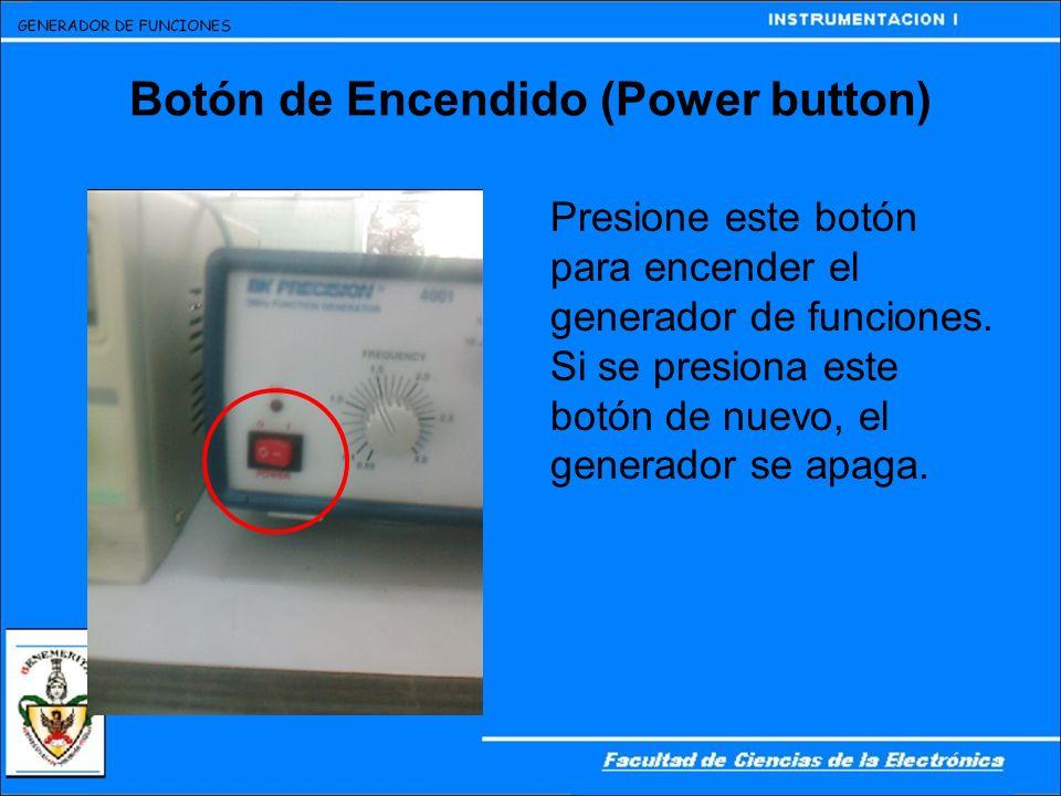 Botón de Encendido (Power button) Presione este botón para encender el generador de funciones. Si se presiona este botón de nuevo, el generador se apa