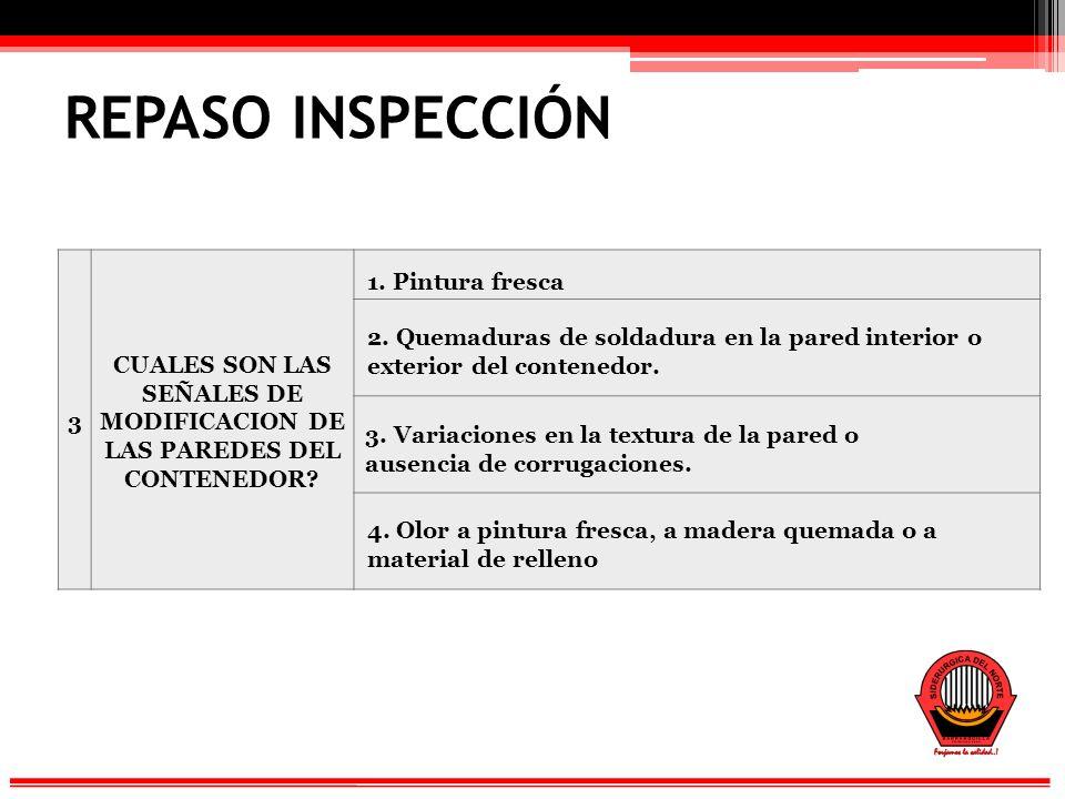 REPASO INSPECCIÓN 3 CUALES SON LAS SEÑALES DE MODIFICACION DE LAS PAREDES DEL CONTENEDOR.
