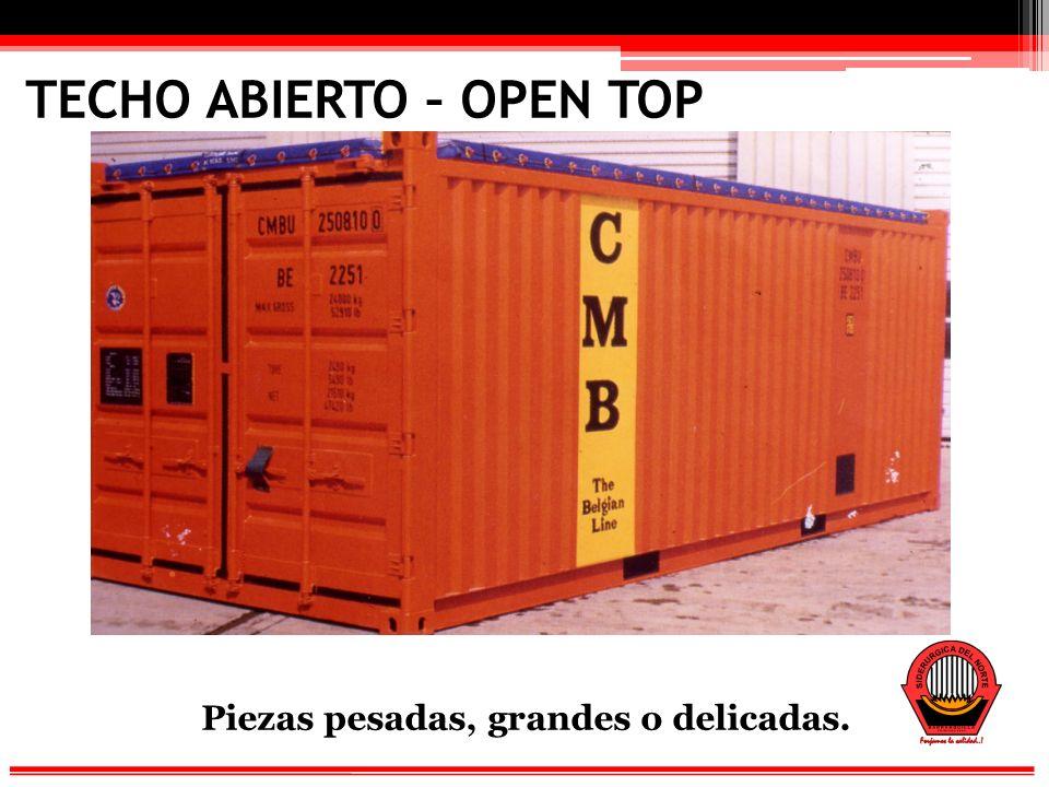TECHO ABIERTO – OPEN TOP Piezas pesadas, grandes o delicadas.