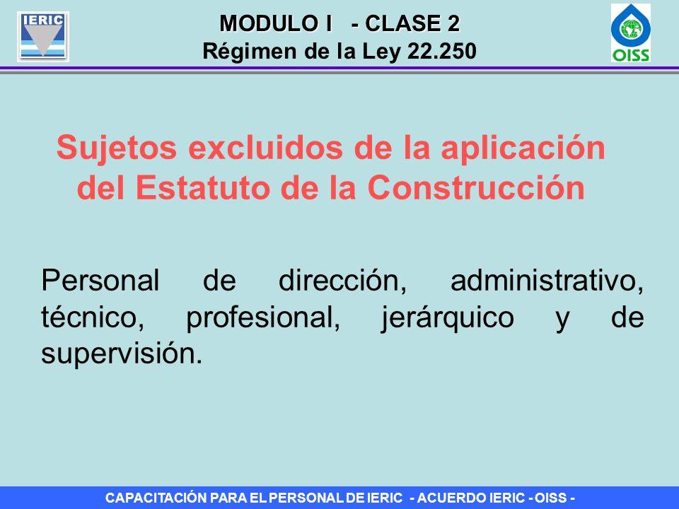 CAPACITACIÓN PARA EL PERSONAL DE IERIC - ACUERDO IERIC - OISS - Sujetos excluidos de la aplicación del Estatuto de la Construcción Personal de direcci