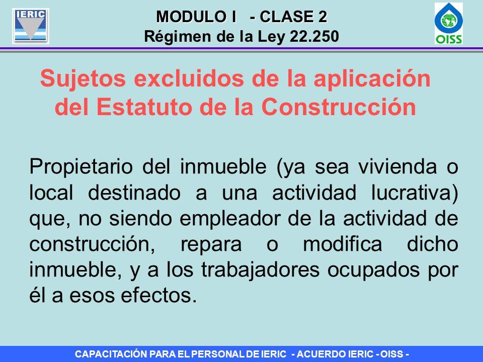 CAPACITACIÓN PARA EL PERSONAL DE IERIC - ACUERDO IERIC - OISS - Sujetos excluidos de la aplicación del Estatuto de la Construcción Propietario del inm