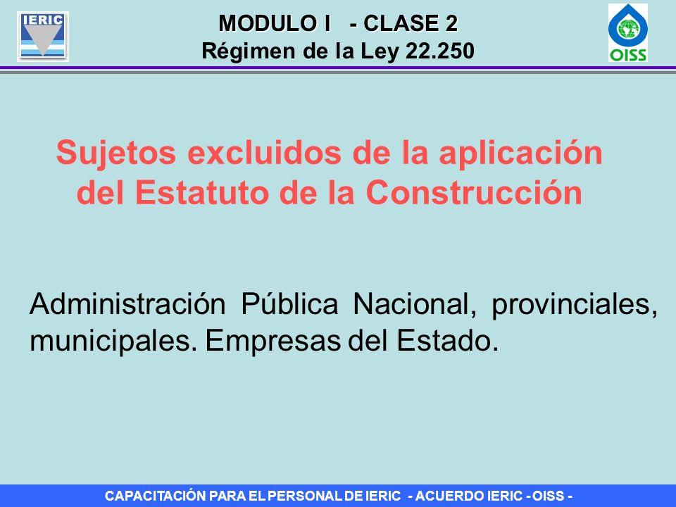 CAPACITACIÓN PARA EL PERSONAL DE IERIC - ACUERDO IERIC - OISS - Sujetos excluidos de la aplicación del Estatuto de la Construcción Administración Públ