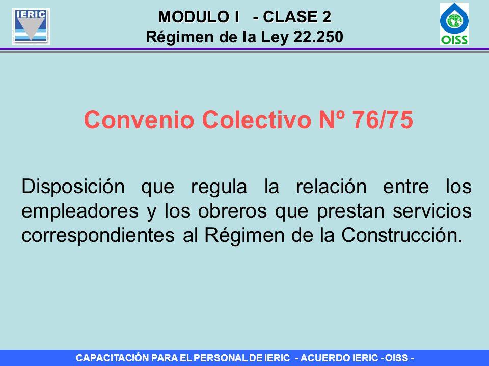 CAPACITACIÓN PARA EL PERSONAL DE IERIC - ACUERDO IERIC - OISS - Convenio Colectivo Nº 76/75 Disposición que regula la relación entre los empleadores y
