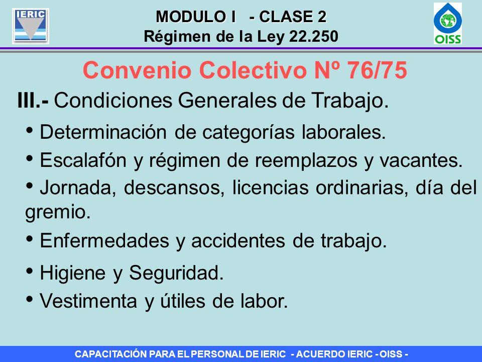 CAPACITACIÓN PARA EL PERSONAL DE IERIC - ACUERDO IERIC - OISS - Convenio Colectivo Nº 76/75 III.- Condiciones Generales de Trabajo. Determinación de c