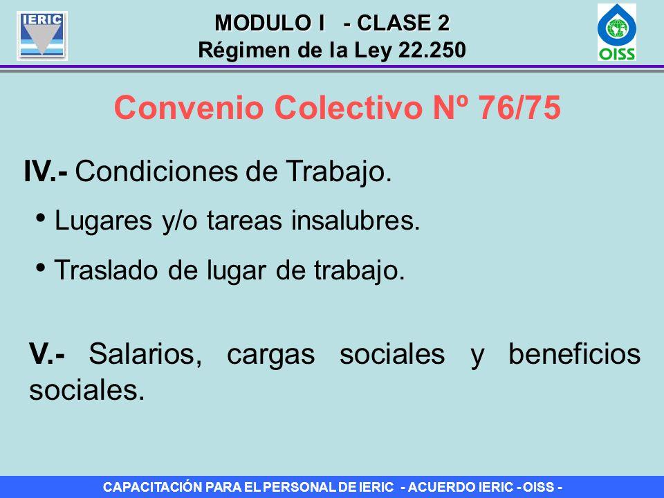 CAPACITACIÓN PARA EL PERSONAL DE IERIC - ACUERDO IERIC - OISS - Convenio Colectivo Nº 76/75 IV.- Condiciones de Trabajo. V.- Salarios, cargas sociales