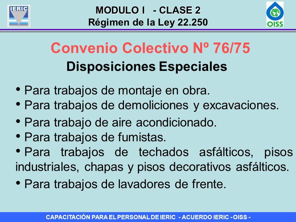 CAPACITACIÓN PARA EL PERSONAL DE IERIC - ACUERDO IERIC - OISS - Convenio Colectivo Nº 76/75 Disposiciones Especiales Para trabajos de montaje en obra.