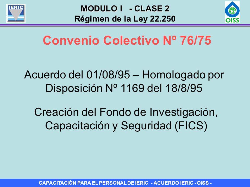 CAPACITACIÓN PARA EL PERSONAL DE IERIC - ACUERDO IERIC - OISS - Convenio Colectivo Nº 76/75 Acuerdo del 01/08/95 – Homologado por Disposición Nº 1169