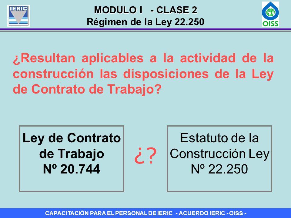 CAPACITACIÓN PARA EL PERSONAL DE IERIC - ACUERDO IERIC - OISS - ¿Resultan aplicables a la actividad de la construcción las disposiciones de la Ley de