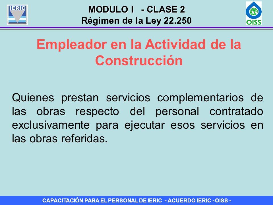 CAPACITACIÓN PARA EL PERSONAL DE IERIC - ACUERDO IERIC - OISS - Empleador en la Actividad de la Construcción Quienes prestan servicios complementarios