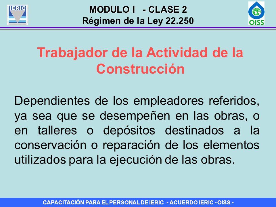 CAPACITACIÓN PARA EL PERSONAL DE IERIC - ACUERDO IERIC - OISS - ¿A quiénes NO les resulta entonces aplicable el Estatuto de la Construcción – Ley 22.250.