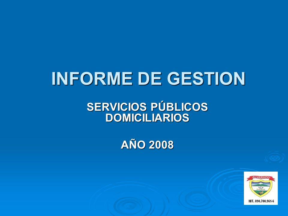 INFORME DE GESTION SERVICIOS PÚBLICOS DOMICILIARIOS AÑO 2008