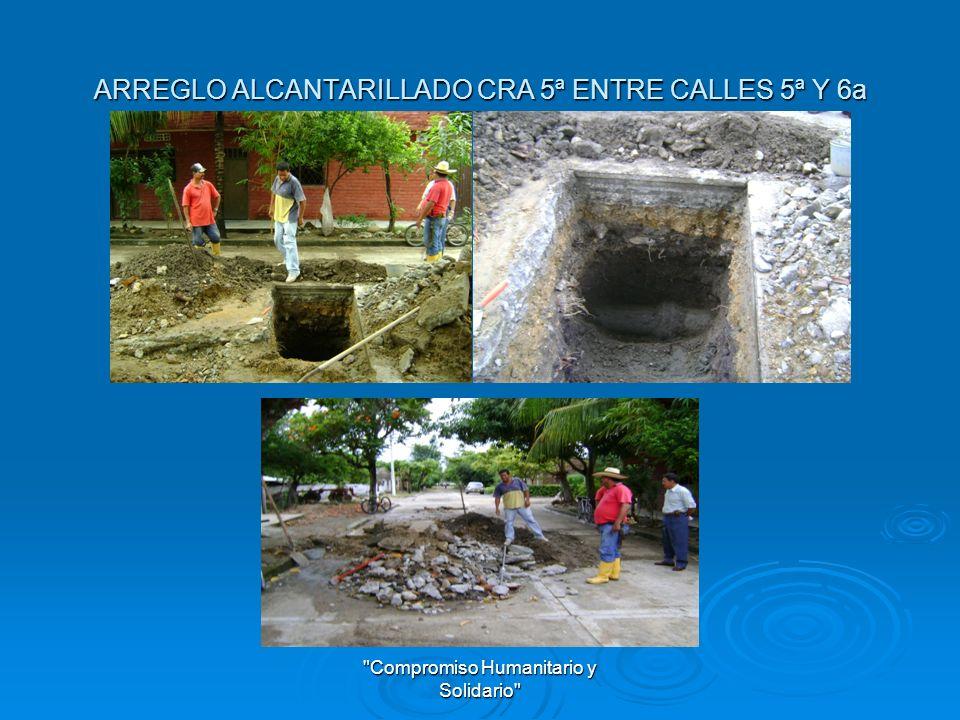 ARREGLO ALCANTARILLADO CRA 5ª ENTRE CALLES 5ª Y 6a Cra 5ª entre calles 5ª y 6a
