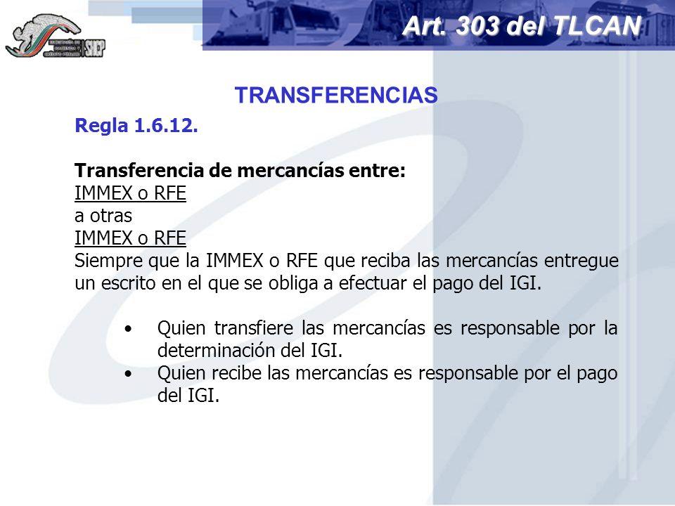 Regla 1.6.12. Transferencia de mercancías entre: IMMEX o RFE a otras IMMEX o RFE Siempre que la IMMEX o RFE que reciba las mercancías entregue un escr