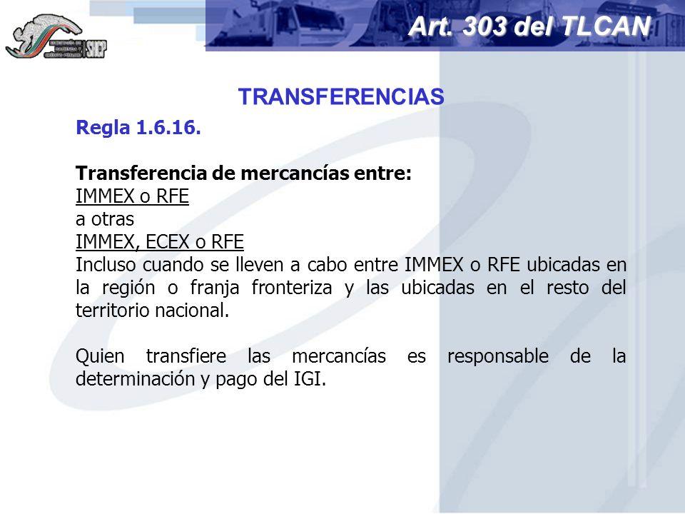 Regla 1.6.16. Transferencia de mercancías entre: IMMEX o RFE a otras IMMEX, ECEX o RFE Incluso cuando se lleven a cabo entre IMMEX o RFE ubicadas en l