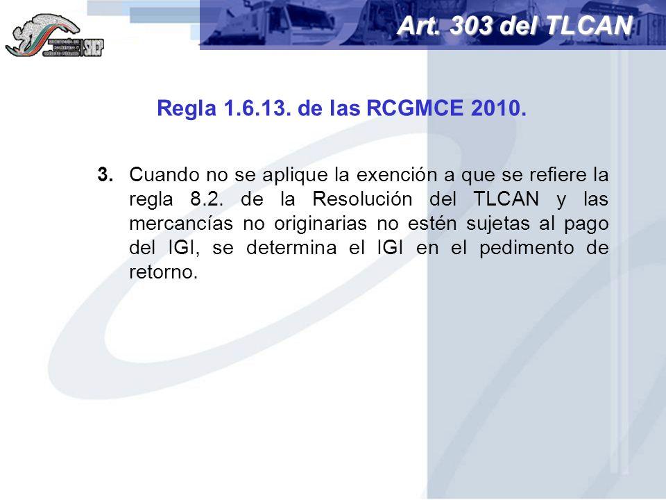 3.Cuando no se aplique la exención a que se refiere la regla 8.2. de la Resolución del TLCAN y las mercancías no originarias no estén sujetas al pago