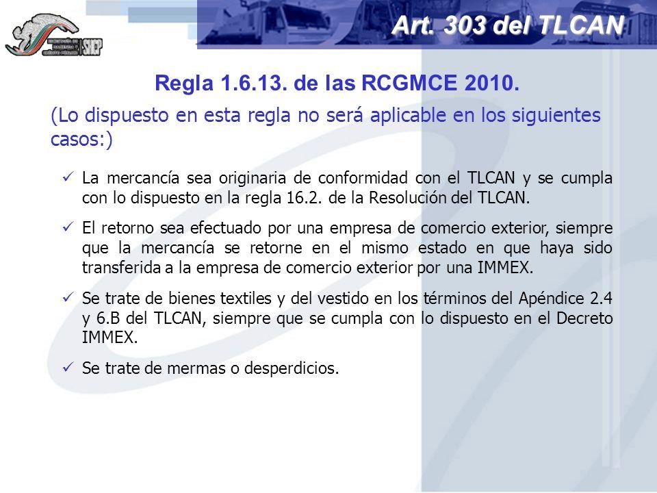 La mercancía sea originaria de conformidad con el TLCAN y se cumpla con lo dispuesto en la regla 16.2. de la Resolución del TLCAN. El retorno sea efec