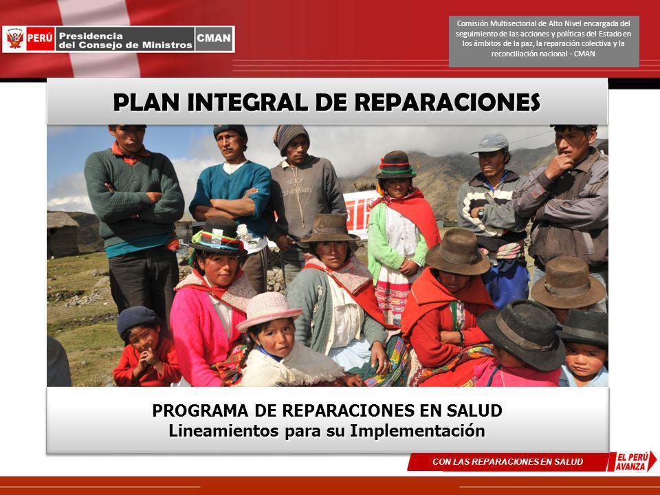 PLAN INTEGRAL DE REPARACIONES PLAN INTEGRAL DE REPARACIONES PROGRAMA DE REPARACIONES EN SALUD Lineamientos para su Implementación PROGRAMA DE REPARACI