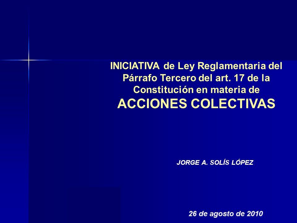 26 de agosto de 2010 INICIATIVA de Ley Reglamentaria del Párrafo Tercero del art.