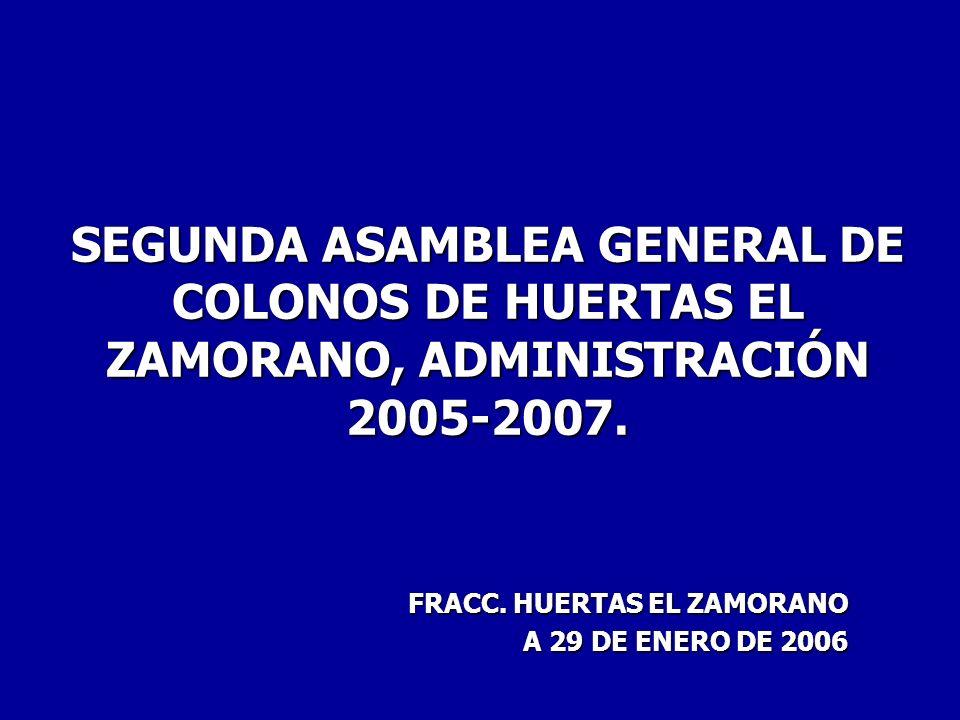 SEGUNDA ASAMBLEA GENERAL DE COLONOS DE HUERTAS EL ZAMORANO, ADMINISTRACIÓN 2005-2007.