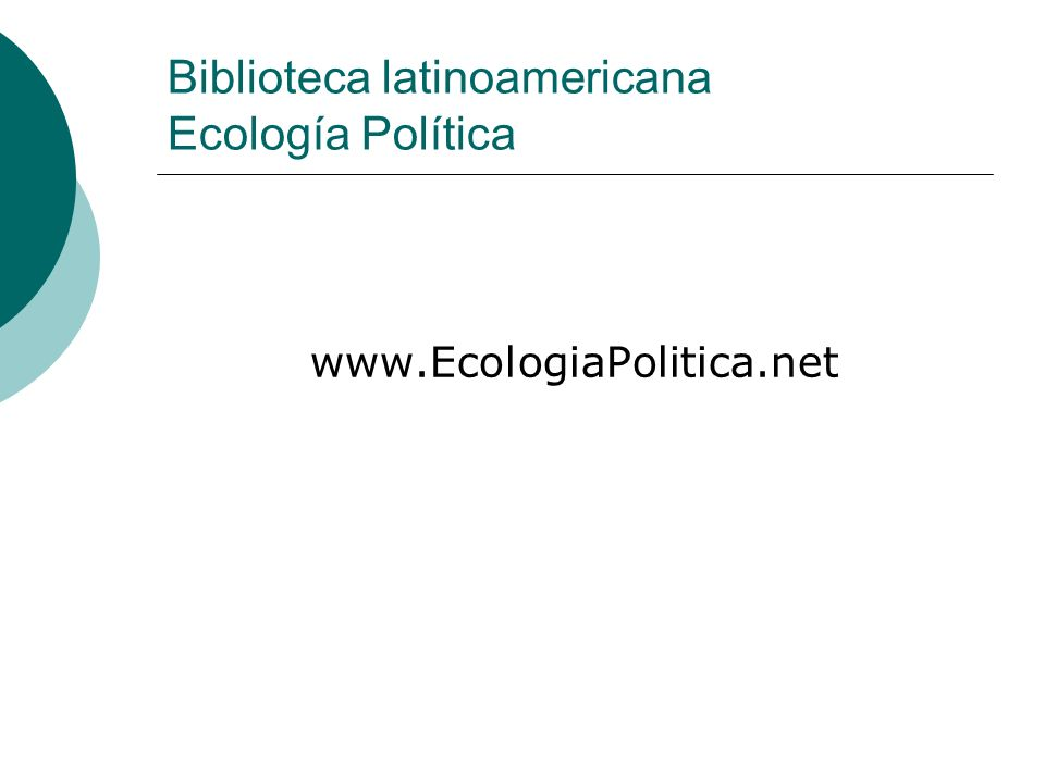 Biblioteca latinoamericana Ecología Política www.EcologiaPolitica.net