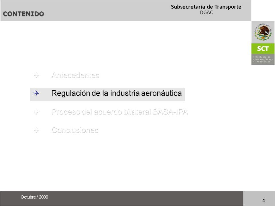 Subsecretaría de Transporte DGAC 25 Octubre / 2009 Acuerdo Ejecutivo BASA =+ Procedimiento(s) de Implementación PROCESO DEL ACUERDO BILATERAL BASA-IPA ¿ Como se conforma un acuerdo BASA.