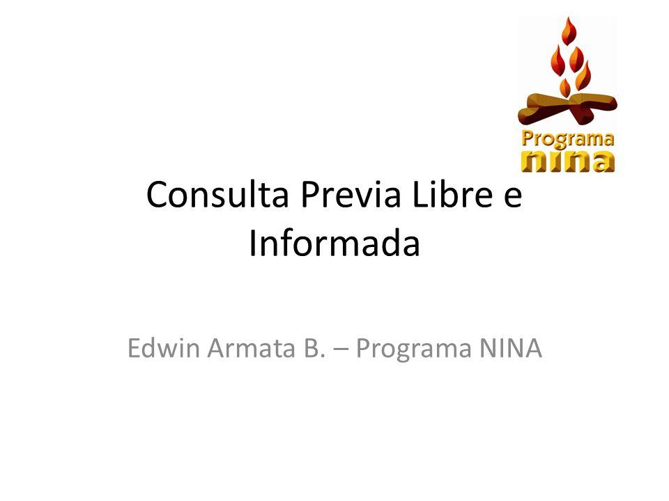 Consulta Previa Libre e Informada Edwin Armata B. – Programa NINA