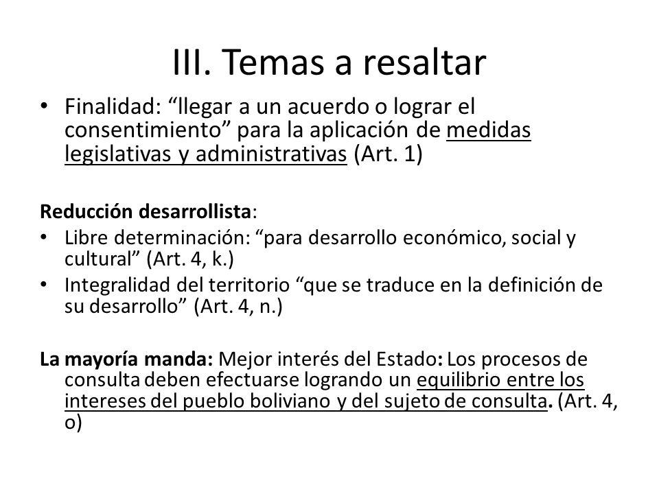 III. Temas a resaltar Finalidad: llegar a un acuerdo o lograr el consentimiento para la aplicación de medidas legislativas y administrativas (Art. 1)