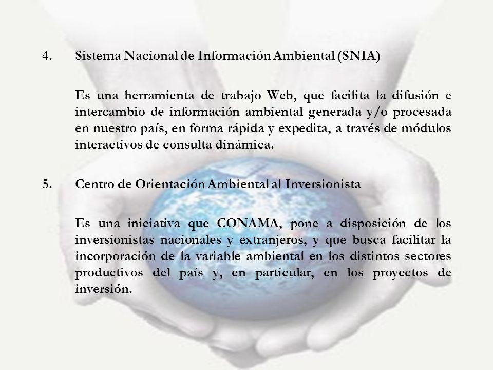 4.Sistema Nacional de Información Ambiental (SNIA) Es una herramienta de trabajo Web, que facilita la difusión e intercambio de información ambiental