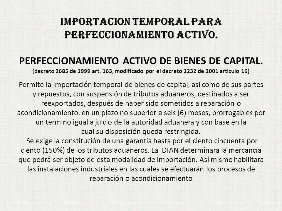 IMPORTACION TEMPORAL PARA PERFECCIONAMIENTO ACTIVO.